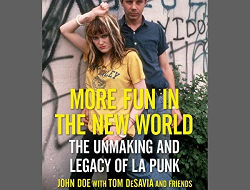 'More Fun In the New World:' The Unmaking and Legacy of LA Punk
